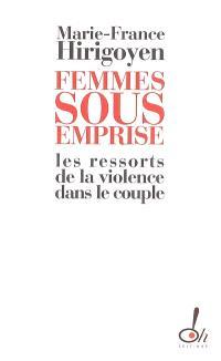 Femmes sous emprise : les ressorts de la violence dans le couple