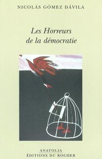 Les horreurs de la démocratie : scolies pour un texte implicite. Suivi de Un ange captif du temps