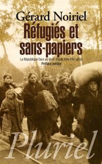 Réfugiés et sans-papiers : la République face au droit d'asile, XIXe-XXe siècle