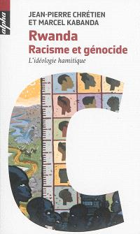 Rwanda : racisme et génocide