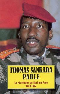 Thomas Sankara parle : la révolution au Burkina Faso, 1983-1987