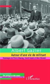 Albert Gazier : autour d'une vie de militant