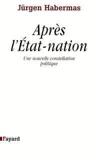 Après l'Etat nation : une nouvelle constellation politique
