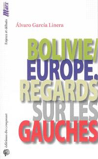 Bolivie, Europe : regards sur les gauches