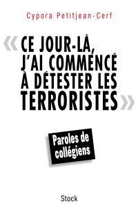 Ce jour-là, j'ai commencé à détester les terroristes : paroles de collégiens