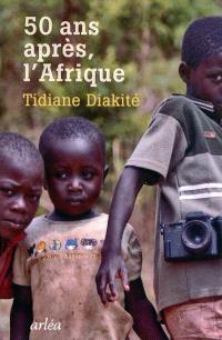Cinquante ans après, l'Afrique