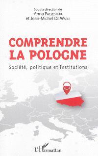 Comprendre la Pologne : société, politique et institutions