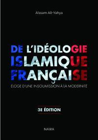 De l'idéologie islamique française : éloge d'une insoumission à la modernité