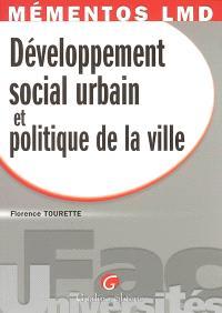 Développement social urbain et politique de la ville : pour comprendre le malaise urbain et pour mieux appréhender la politique de la ville
