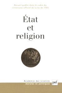 Etat et religion : recueil publié dans le cadre du centenaire officiel de la loi de 1905
