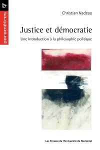 Justice et démocratie  : une introduction à la philosophie politique