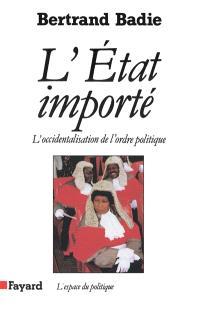 L'Etat importé : l'occidentalisation de l'ordre politique