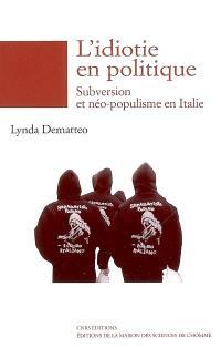 L'idiotie en politique : subversion et néo-populisme en Italie