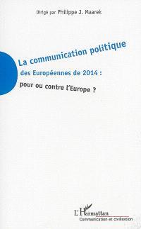 La communication politique des européennes de 2014 : pour ou contre l'Europe ?