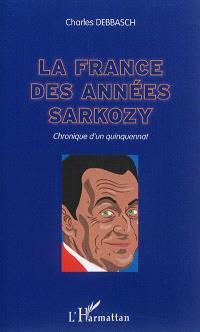 La France des années Sarkozy : chronique d'un quinquennat