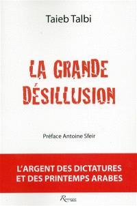 La grande désillusion : l'argent des dictatures et des printemps arabes