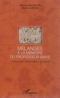 La Méditerranée : études juridiques et politiques : mélanges offerts à la mémoire du professeur Biays
