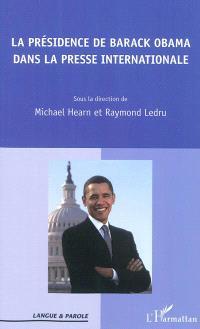 La présidence de Barack Obama dans la presse internationale : actes de la journée d'étude, Centre de recherche Textes et Cultures, Arras, 26 mars 2010