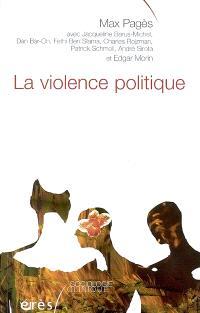 La violence politique : pour une clinique de la complexité