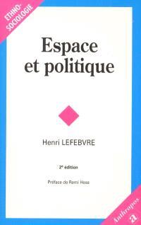 Le droit à la ville. Volume 2, Espace et politique