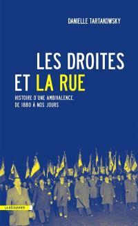 Les droites et la rue : histoire d'une ambivalence, de 1880 à nos jours