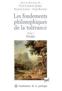 Les fondements philosophiques de la tolérance : en France et en Angleterre au XVIIe siècle. Volume 1, Etudes