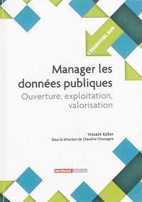 Manager les données publiques : ouverture, exploitation, valorisation