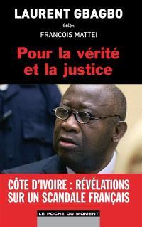 Pour la vérité et la justice : Laurent Gbabgo selon François Mattei