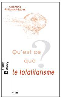 Qu'est-ce que le totalitarisme ?