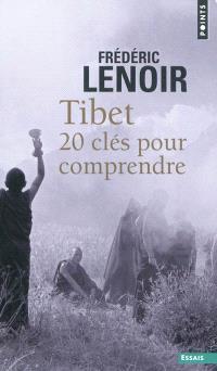 Tibet : 20 clés pour comprendre