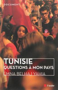 Tunisie : questions à mon pays
