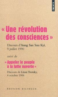 Une révolution des consciences : discours d'Aung San Suu Kyi, 9 juillet 1990. Suivi de Appeler le peuple à la lutte ouverte : discours de Léon Trotsky, prononcé lors de son procès, 4 octobre 1906