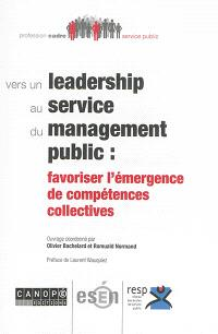 Vers un leadership au service du management public : favoriser l'émergence de compétences collectives