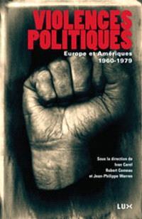 Violences politiques  : Europe et Amériques, 1960-1979