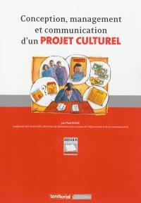 Conception, management et communication d'un projet culturel