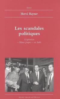 Les scandales politiques : l'opération Mains propres en Italie