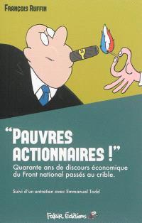 Pauvres actionnaires ! : quarante ans de discours économique du Front national passés au crible