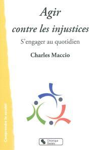 Agir contre les injustices : s'engager au quotidien