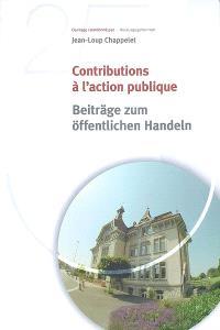 Contributions à l'action publique = Beiträge zum öffentlichen Handeln