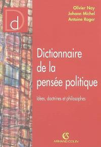 Dictionnaire de la pensée politique : idées, doctrines et philosophes