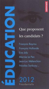 Education : que proposent les candidats ? : François Bayrou, François Hollande, Eva Joly, Marine Le Pen, Jean-Luc Mélenchon, Nicolas Sarkozy...