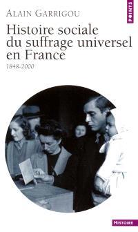 Histoire sociale du suffrage universel en France : 1848-2000
