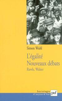 L'égalité, nouveaux débats : Rawls et Walzer : les principes face aux pratiques
