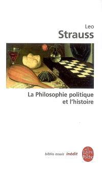 La philosophie politique et l'histoire : de l'utilité et des inconvénients de l'histoire pour la philosophie