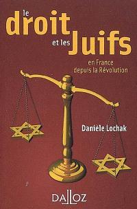 Le droit et les Juifs : en France depuis la Révolution