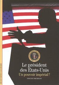 Le président des États-Unis, un pouvoir impérial ?