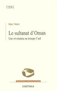 Le sultanat d'Oman : une révolution en trompe-l'oeil