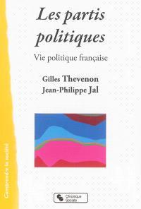 Les partis politiques : vie politique française