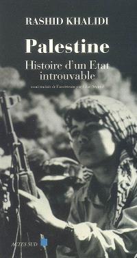 Palestine, histoire d'un Etat introuvable