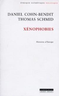 Xénophobies : histoires d'Europe. Précédé de Entretien de Daniel Cohn-Bendit avec Yann Moulier Boutang